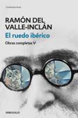 El ruedo ibérico (Obras completas Valle-Inclán 5) Book Cover