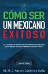 Cmo Ser Un Mexicano Exitoso