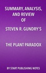 Summary Analysis And Review Of Steven R Gundrys The Plant Paradox