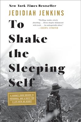 To Shake the Sleeping Self - Jedidiah Jenkins book