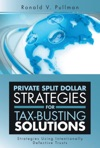 Private Split Dollar Strategies For Tax-Busting Solutions