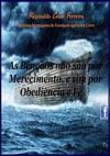 As Bnos No So Por Merecimento E Sim Por Obedincia E F