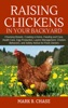 Raising Chickens In Your Backyard