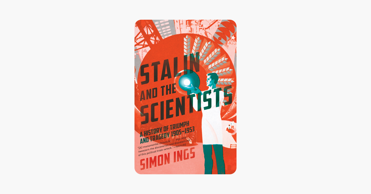 Stalin and the Scientists - Simon Ings