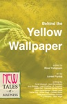Behind The Yellow Wallpaper