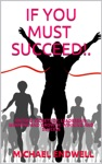 If You Must Succeed Untold Secrets Of Leadership Winning And Growth Winning And Success Millionaire Success Habits