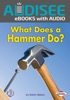What Does A Hammer Do? (Enhanced Edition)