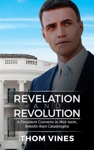 Revelation And Revolution -  A President Converts In Mid-term -  Rebirth Or Catastrophe