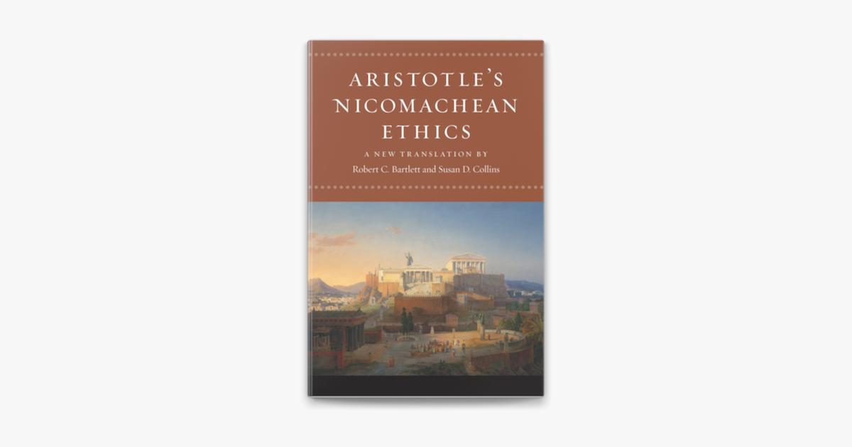 Aristotle's Nicomachean Ethics - Aristoteles, Robert C. Bartlett & Susan D. Collins