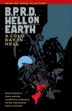 B.P.R.D. Hell on Earth Volume 7: A Cold Day in Hell