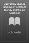 Joey Drew Studios Employee Handbook Bendy And The Ink Machine