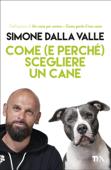 Come (e perché) scegliere un cane Book Cover