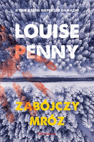 Louise Penny - Zabójczy mróz