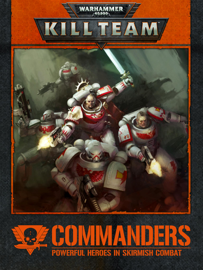 KILL TEAM: COMMANDERS Enhanced Edition