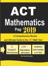 ACT Mathematics Prep 2019: A Comprehensive Review And Ultimate Guide To The ACT Math Test
