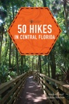 50 Hikes In Central Florida Third Edition