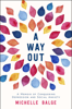 Michelle Balge - A Way Out: A Memoir of Conquering Depression and Social Anxiety artwork
