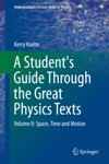 A Students Guide Through The Great Physics Texts