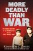 More Deadly Than War