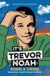 Its Trevor Noah Born A Crime