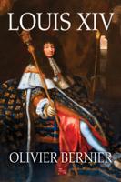 Olivier Bernier - Louis XIV artwork