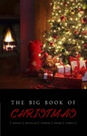 The Big Book Of Christmas 140 Authors And 400 Novels Novellas Stories Poems  Carols