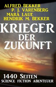 Krieger der Zukunft - 1440 Seiten Science Fiction Abenteuer Libro Cover