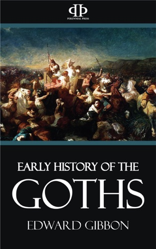 Edward Gibbon - Early History of the Goths