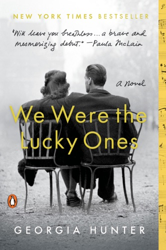We Were the Lucky Ones - Georgia Hunter - Georgia Hunter