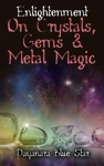 Enlightenment On Crystals Gems And Metal Magic