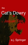 The Cats Dowry A Jaguar Tale