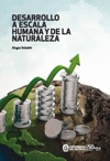 Desarrollo A Escala Humana Y De La Naturaleza