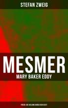 Mesmer - Mary Baker Eddy - Freud: Die Heilung Durch Den Geist