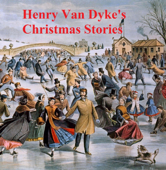 Henry Van Dyke's Christmas Stories