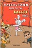 Rascaltown Goes to the Ballet