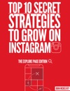 Top 10 Secret Strategies To Grow On Instagram The Explore Page Edition