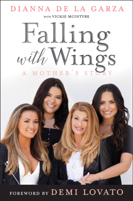 Falling with Wings: A Mother's Story - Dianna De La Garza & Vickie McIntyre book