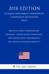 2010-01-05 Energy Conservation Program - Certification Compliance And Enforcement Requirements For Certain Consumer Products US Energy Efficiency And Renewable Energy Office Regulation EERE 2018 Edition