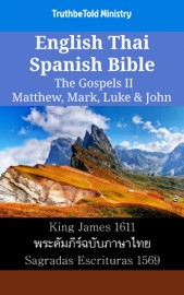 English Thai Spanish Bible The Gospels Ii Matthew Mark Luke John