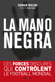 La mano negra - Ces forces obscures qui contrôlent le football mondial