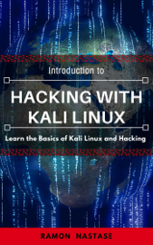 Introduction to Hacking:  Learn the Basics of Kali Linux and Hacking book