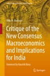 Critique Of The New Consensus Macroeconomics And Implications For India