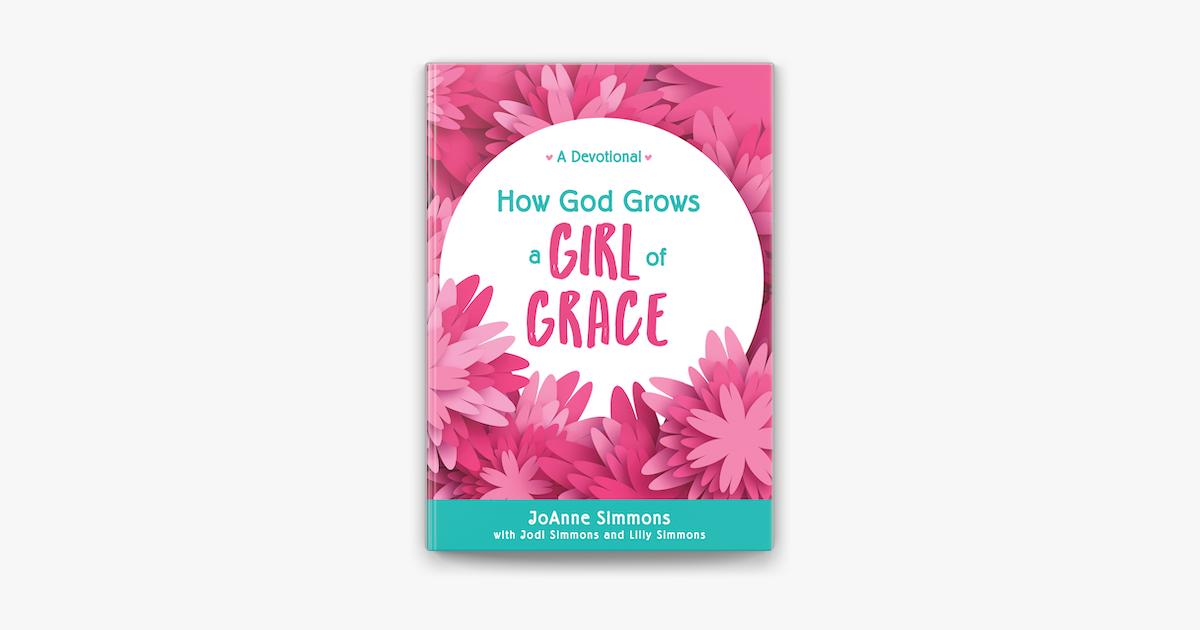 How God Grows a Girl of Grace - JoAnne Simmons