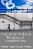 Love in the Darkness The Story of a Modern Love