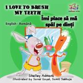 I Love to Brush My Teeth Îmi place să mă spăl pe dinți (Romanian Kids Book)