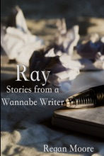 Ray: Stories From A Wannabe Writer