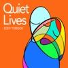 Quiet Lives