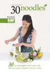30 Noodles - RawMunchies