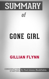 Summary Of Gone Girl A Novel By Gillian Flynn Conversation Starters