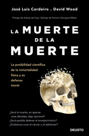 La muerte de la muerte - José Luis Cordeiro Mateo & David William Wood